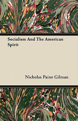 Socialism And The American Spirit - Gilman, Nicholas Paine