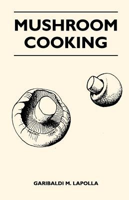 Mushroom Cooking - Lapolla, Garibaldi M