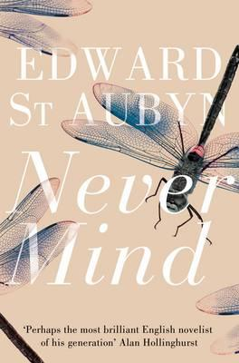 Never Mind - St. Aubyn, Edward