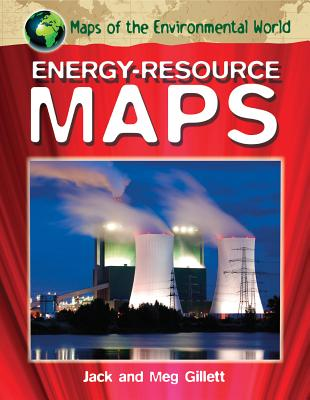 Energy-Resource Maps - Gillett, Jack, and Gillett, Meg