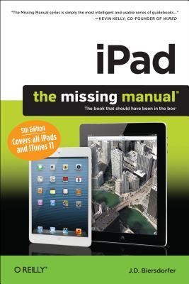 iPad: The Missing Manual - Biersdorfer, J D