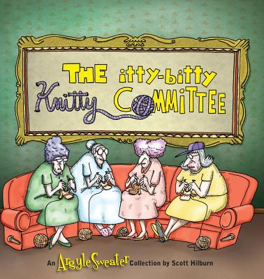 The Itty-Bitty Knitty Committee - Hilburn, Scott