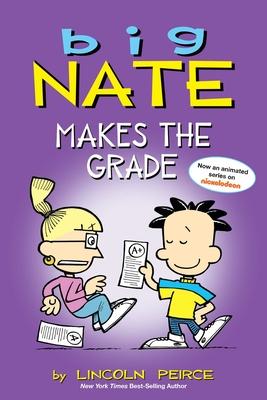 Big Nate: Makes the Grade - Peirce, Lincoln