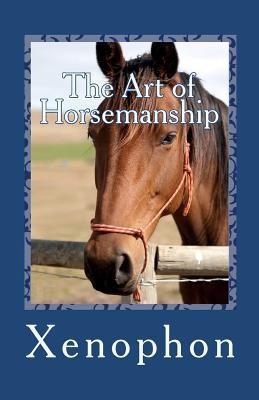 The Art of Horsemanship - Xenophon (Editor)