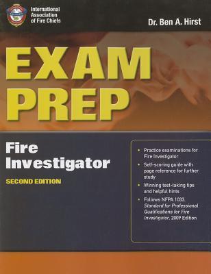 Exam Prep: Fire Investigator - Hirst, Ben A, Dr.