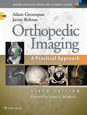 Orthopedic Imaging: A Practical Approach - Greenspan, Adam, MD