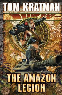The Amazon Legion - Kratman, Tom