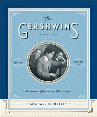 The Gershwins and Me: A Personal History in Twelve Songs - Feinstein, Michael