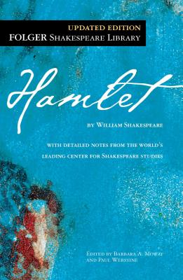 The Tragedy of Hamlet: Prince of Denmark - Shakespeare, William, and Mowat, Barbara A (Editor), and Werstine, Paul, PH.D. (Editor)