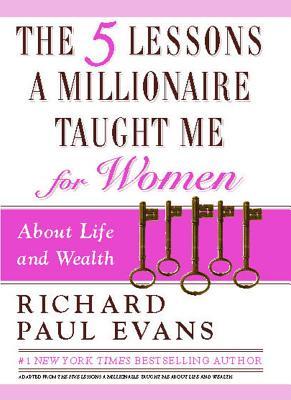 The Five Lessons a Millionaire Taught Me for Women - Evans, Richard Paul