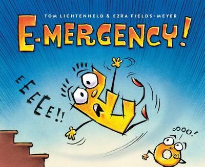 E-Mergency! - Lichtenheld, Tom, and Fields-Meyer, Ezra