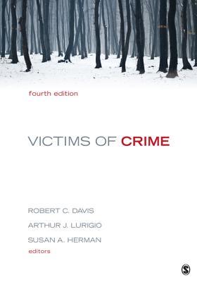 Victims of Crime - Davis, Robert C (Editor), and Lurigio, Arthur J (Editor), and Herman, Susan, MD (Editor)