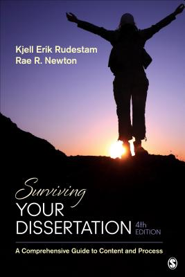 Surviving Your Dissertation: A Comprehensive Guide to Content and Process - Rudestam, Kjell Erik, Dr., and Newton, Rae R, Dr.