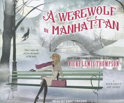 A Werewolf in Manhattan - Thompson, Vicki Lewis, and Craden, Abby (Read by)