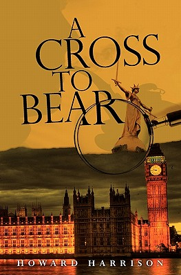 A Cross to Bear - Harrison, Howard