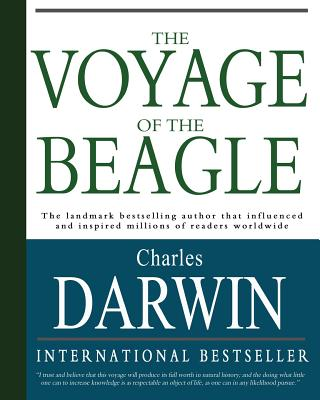 The Voyage of the Beagle: Charles Darwin's Journal of Researches - Darwin, Charles, Professor