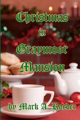 Christmas in Graymoor Mansion - Roeder, Mark A