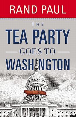 The Tea Party Goes to Washington - Paul, Rand, and Hunter, Jack