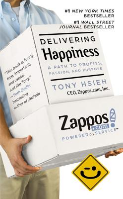 Delivering Happiness: A Path to Profits, Passion and Purpose - Hsieh, Tony
