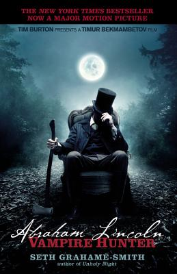 Abraham Lincoln: Vampire Hunter - Grahame-Smith, Seth