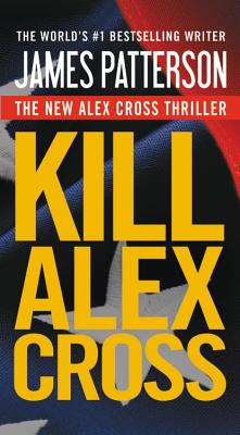 Kill Alex Cross - Patterson, James