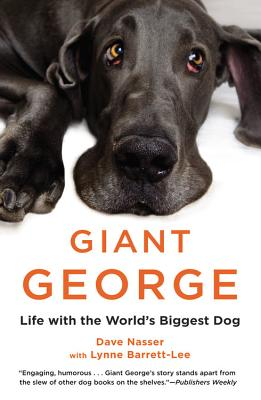 Giant George: Life with the World's Biggest Dog - Nasser, Dave, and Barrett-Lee, Lynne