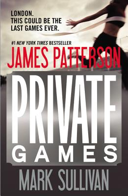 Private Games - Patterson, James, and Sullivan, Mark