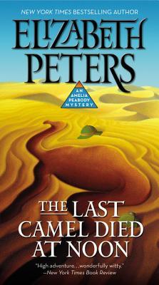 The Last Camel Died at Noon - Peters, Elizabeth