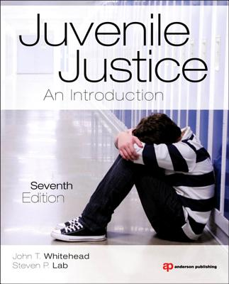 Juvenile Justice: An Introduction - Whitehead, John T, and Lab, Steven P, Dr.