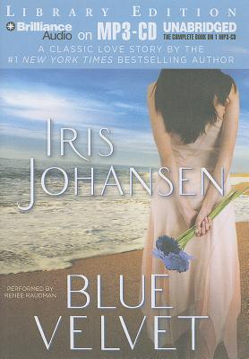 Blue Velvet - Johansen, Iris, and Raudman, Renee (Performed by)