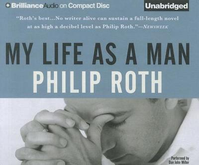 My Life as a Man - Roth, Philip, and Miller, Dan John (Performed by)