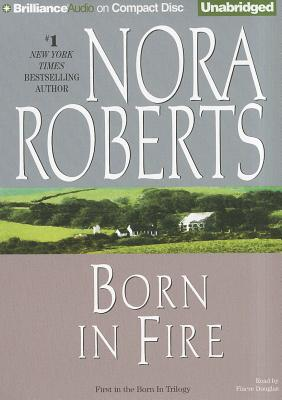 Born in Fire - Roberts, Nora, and Douglas, Fiacre (Read by)