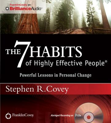 The 7 Habits of Highly Effective People: Powerful Lessons in Personal Change - Covey, Stephen R, Dr. (Read by)
