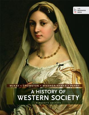 A History of Western Society - McKay, John P, and Hill, Bennett D, and Buckler, John