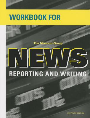 Workbook for News Reporting and Writing - Missouri Group
