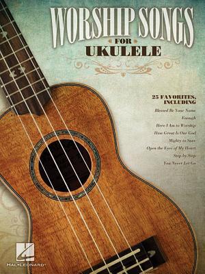 Worship Songs for Ukulele - Hal Leonard Publishing Corporation (Creator)