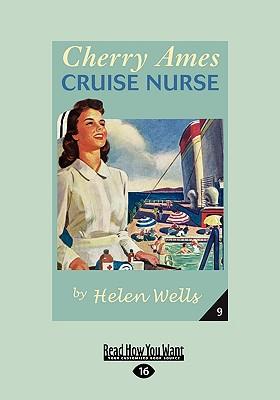 Cherry Ames, Cruise Nurse (Easyread Large Edition) - Wells, Helen