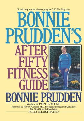 Bonnie Prudden's After Fifty Fitness Guide - Prudden, Bonnie