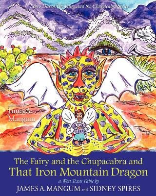 The Fairy and the Chupacabra and That Iron Mountain Dragon - Spires, Sidney