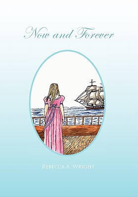 Now and Forever - Wright, Rebecca A