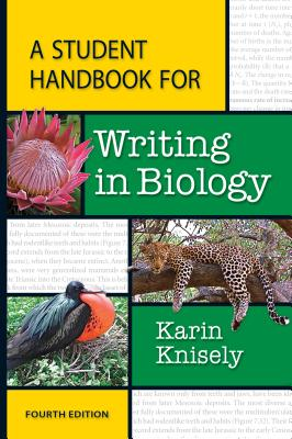 A Student Handbook for Writing in Biology - Knisely, Karin