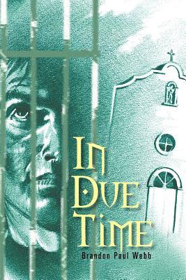 In Due Time - Webb, Brandon Paul