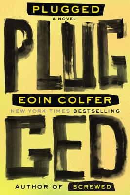 Plugged - Colfer, Eoin