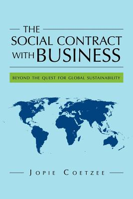 The Social Contract with Business: Beyond the Quest for Global Sustainability - Coetzee, Jopie