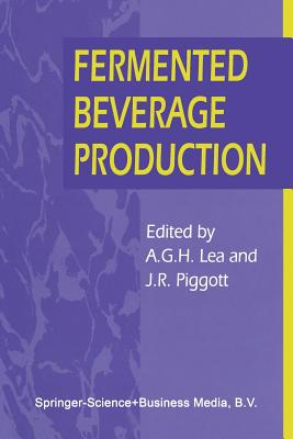 Fermented Beverage Production - Lea, Andrew G H, and Piggott, John R