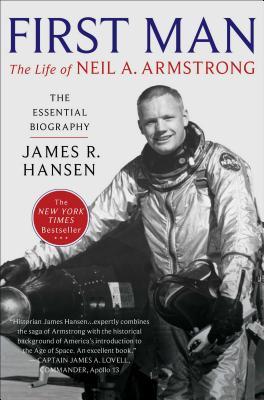 First Man: The Life of Neil A. Armstrong - Hansen, James R