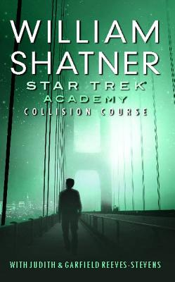 Star Trek: Academy: Collision Course - Shatner, William, and Reeves-Stevens, Judith