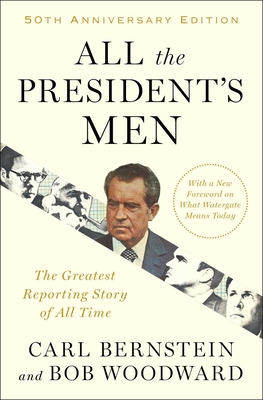 All the President's Men - Bernstein, Carl, and Woodward, Bob