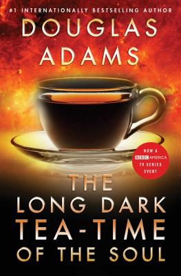 The Long Dark Tea-Time of the Soul - Adams, Douglas
