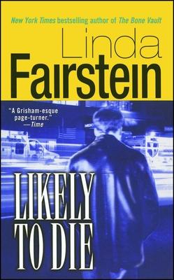 Likely to Die - Fairstein, Linda